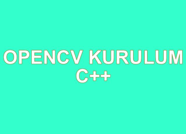 OpenCv Kurulum