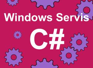 C# Servis Kullanımı #1