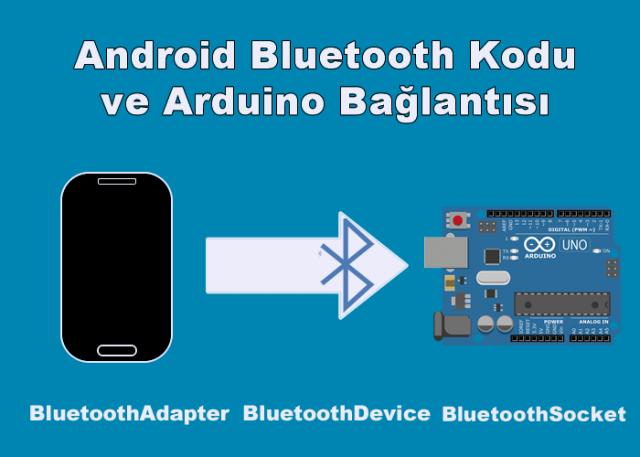 Android Bluetooth Kodu ve Arduino Bağlantısı